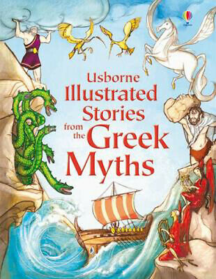 Usborne Illustrated Stories from the Greek Myths |
