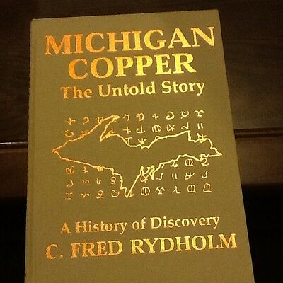 Michigan Copper: the Untold Story by C. Fred Rydholm; 2006 HC; pre-Columbian