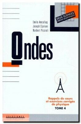 PHYSIQUE : ONDES - Exercices & Cours - EDISCIENCE - AMZALLAG - PREPA, LICENCE