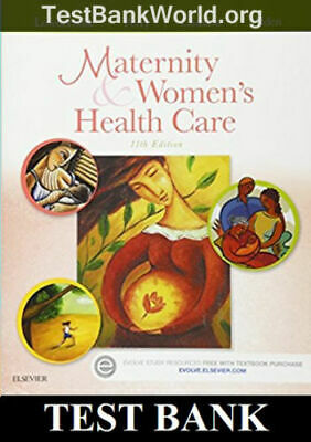 TEST BANK Maternity and Women's Health Care by Lowdermilk 11th Edition