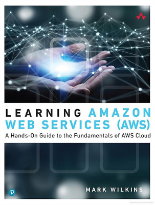 Learning Amazon Web Services A Hands-On Guide to the Fundamentals of AWS PDF