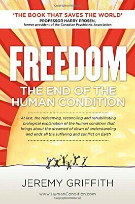 NEW - FREEDOM: The End of the Human Condition by Griffith, Jeremy