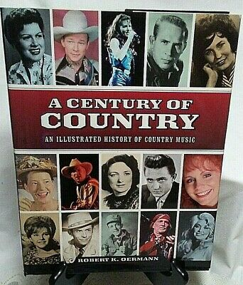 A Century Of Country-Oermann, Robert K.-An Illustrated History of Country Music