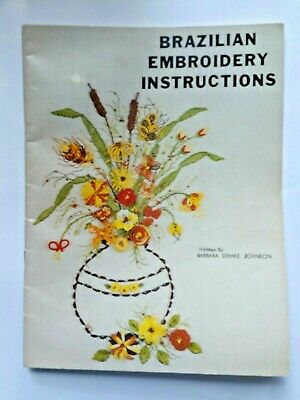 Brazilian Embroidery Instructions Book Demke Johnson 1980