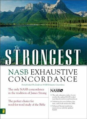 NEW - The Strongest NASB Exhaustive Concordance (Strongest Strong's)