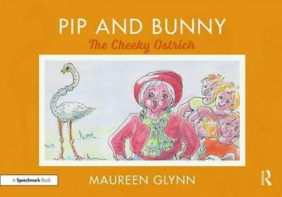 Pip and Bunny: The Cheeky Ostrich by Maureen Glynn Paperback Book Free Shipping!
