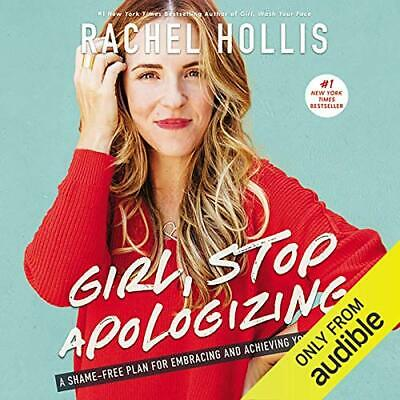 Girl, Stop Apologizing by Rachel Hollis - Audible FREE SHIPPING