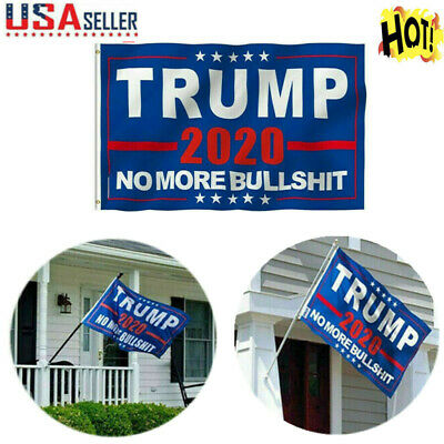 "US SRLLER Donald Trump 2020 Flag No More Bullshit 3X5"" MAGA Flag Banner Flag G8"