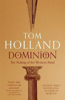 Dominion: The Making of the Western Mind | Tom Holland