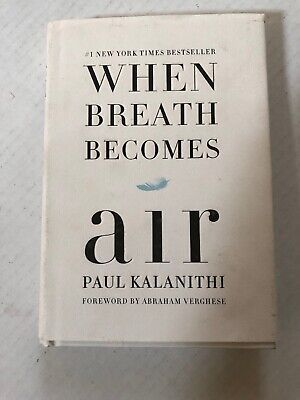 When Breath Becomes Air by Paul Kalanithi (Random House • Hardcover •  2016)