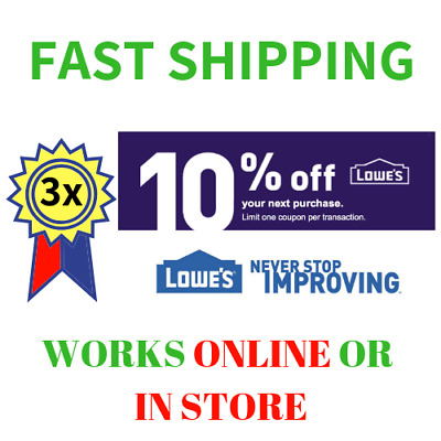 Three 3x Lowes 10% OFF-3COUPON Discount INSTORE/ONLINE