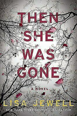 Then She Was Gone by Lisa Jewell (2018, Hardcover)