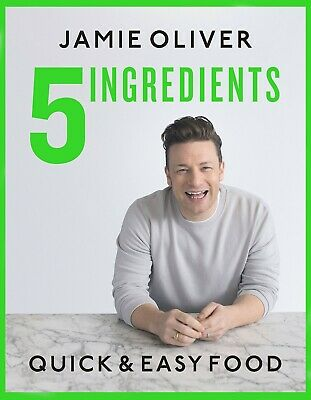 5 Ingredients: Quick and Easy Food by Jamie Oliver cookbook 2019 [P.D.F] fast
