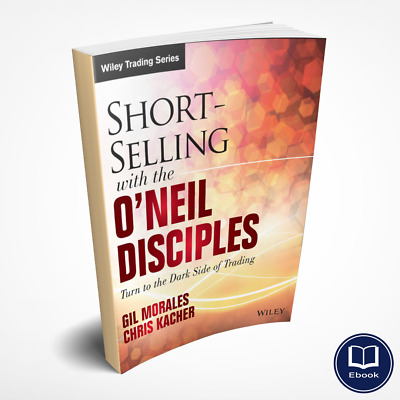 Short-Selling with the O'Neil Disciples Turn to the Dark Side of Trading (PDF)