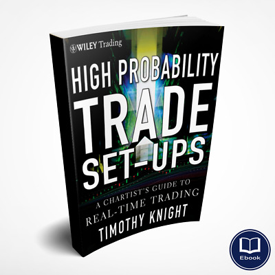 High-probability trade setups  a chartist's guide to real-time trading (PDF)