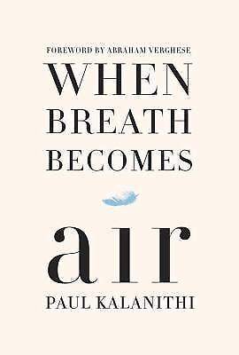 When Breath Becomes Air by Paul Kalanithi (2016, Hardcover) 54