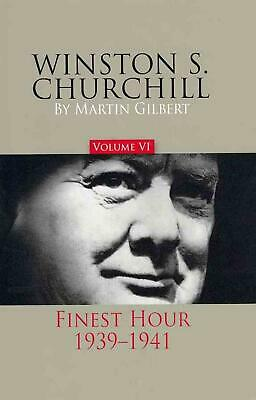 Winston S. Churchill, Volume 6: Finest Hour, 1939-1941 by Martin Gilbert (Englis
