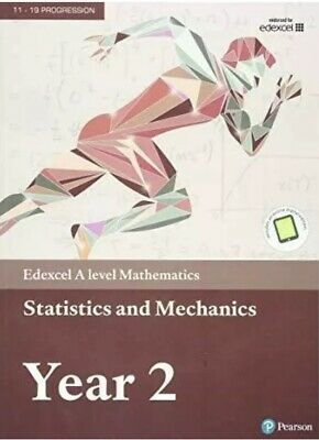 Pearson Year 2 Edexcel A level Mathematics Statistics And Mechanics 781446944073