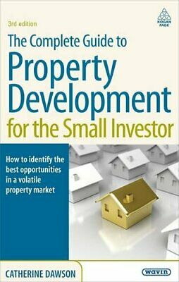 The Complete Guide to Property Development for... by Catherine Dawson 0749454512