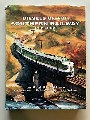 Diesels of Southern Railway 1939-1982 Withers Calloway Wilson 1997