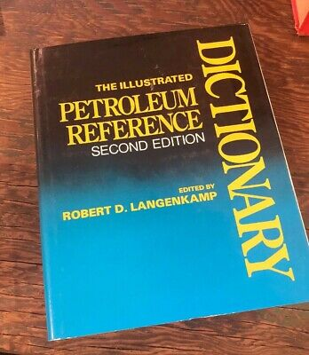 The Illustrated Petroleum Reference Dictionary by Robert Langenkamp Dust Cover