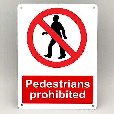 PEDESTRIANS PROHIBITED METAL SIGN Warning Security RED A5 & A4 Rigid