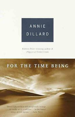 For the Time Being by Annie Dillard (English) Paperback Book Free Shipping!