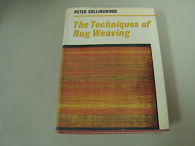 The Techniques of Rug Weaving by Peter Collingwood, 1969