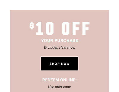 Victoria Secret  code $10 of a purchase online exp. 09/24/2019