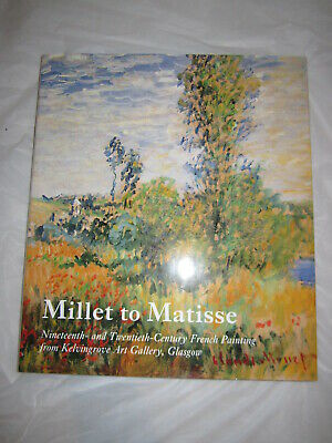 Millet to Matisse 19th & 20th Century French Painting from Kelvingrove HC/DJ