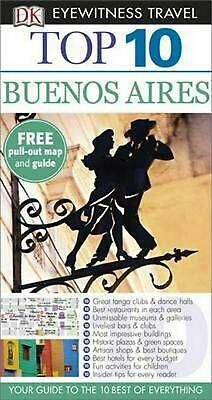 Dk Eyewitness Top 10 Travel Guide: Buenos Aires by Dk Paperback Book Free Shippi
