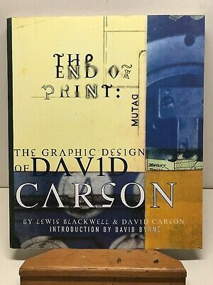 The End of Print : The Graphic Design of David Carson By Blackwell & Carson