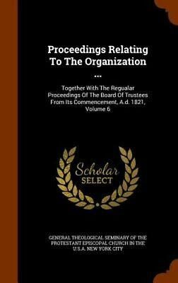 Proceedings Relating to the Organization ...: Together with the Regualar: New