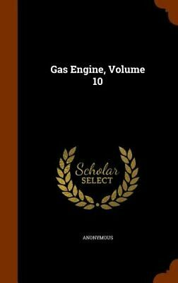 Gas Engine, Volume 10 by Anonymous: New