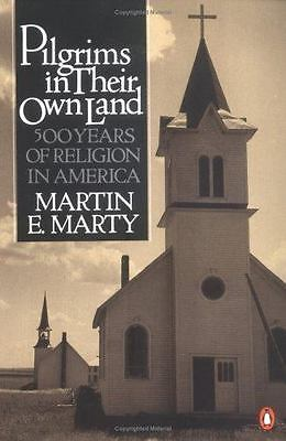 Pilgrims in Their Own Land: 500 Years of Religion in America
