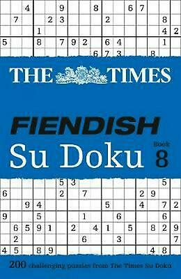 Times Fiendish Su Doku Book 8: 200 Challenging Puzzles from the Times by The Tim
