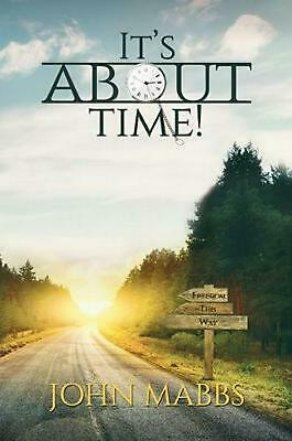 It's About Time! by John Mabbs Paperback Book Free Shipping!