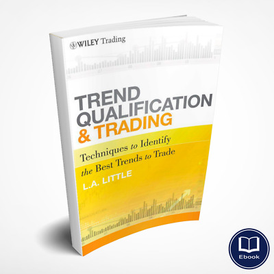 Trend Qualification and Trading Techniques To Identify the Best Trends (PDF)