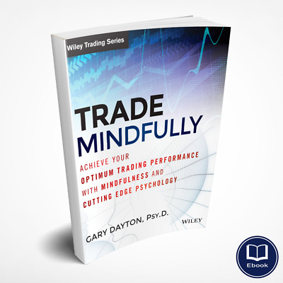 Trade Mindfully Achieve Your Optimum Trading Performance with Mindfulne - (PDF)