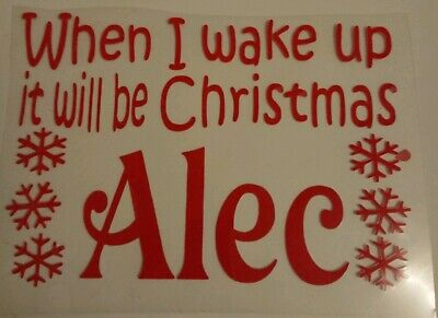 When I wake up it will be Christmas personalised iron on transfer in plain vinyl