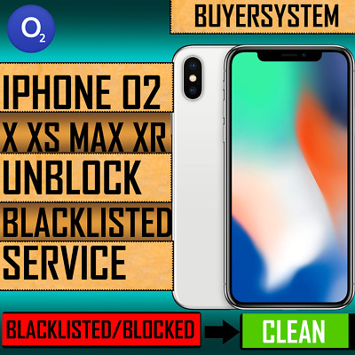 Iphone Xs Max Xs & Xr Unblock Service Uk O2 ( Unblock Blacklisted Supported)