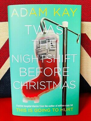 Twas The Nightshift Before Christmas by Adam Kay (Hardback) NEW Free UK Delivery