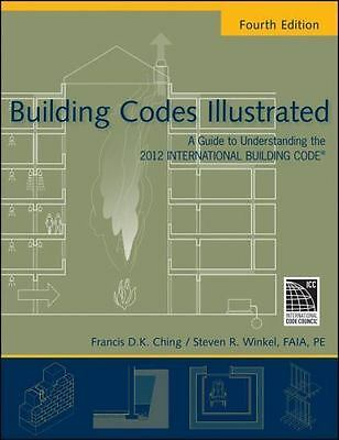 Building Codes Illustrated: A Guide to Understanding the 2012 International Buil
