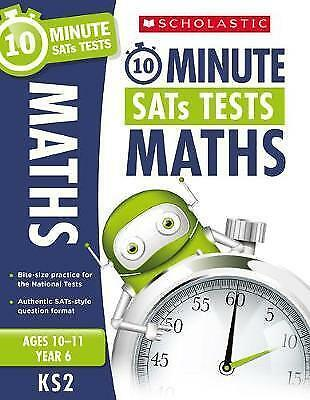 Scholastic Maths - Year 6 Age 10-11 Ks2 10 Minute Sats Tests 9781407176109