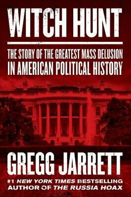 Witch Hunt: The Story of the Greatest Mass Delusion in American Political: New