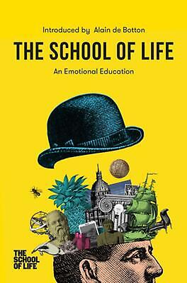 The School of Life: An Emotional Education by The School of Life (English) Hardc
