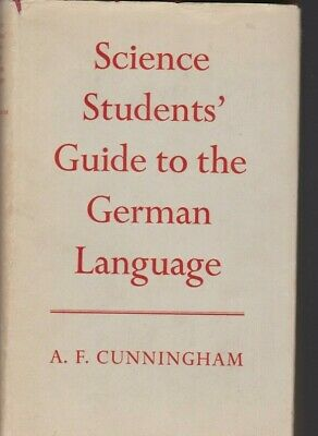 Science Students' Guide to the German Language - A F Cunningham