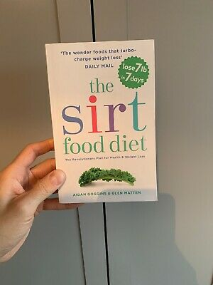 The SIRT Food Diet: The Revolutionary Plan for Health and Weight Loss by...