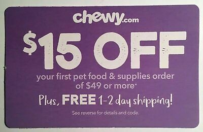 CHEWY $15 off first order $49  1coupon - chewy.com - exp. 11-30-19 - Sent Fast