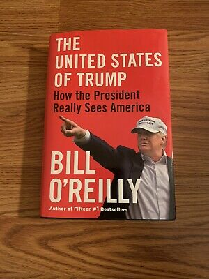 The United States of Trump: How the President Really by Bill O'Reilly HARDCOVER.